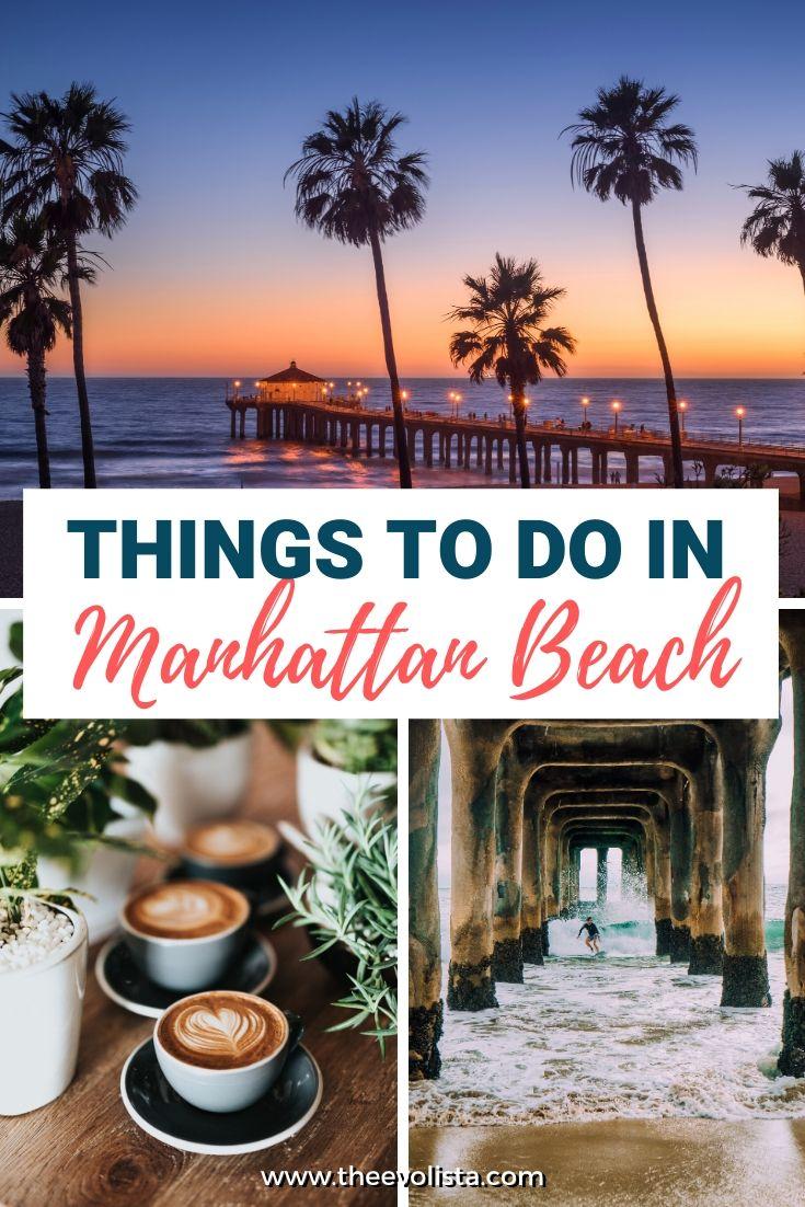 Fun Things to do in Manhattan Beach Pin