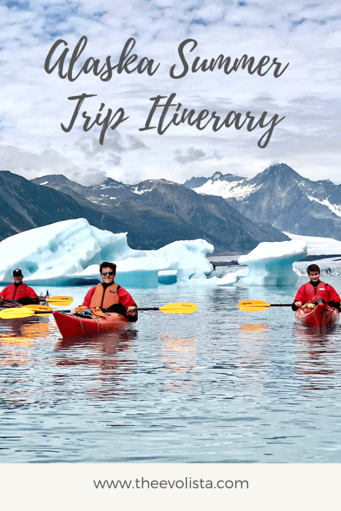 Evolista The Ultimate Alaska Summer Trip Itinerary