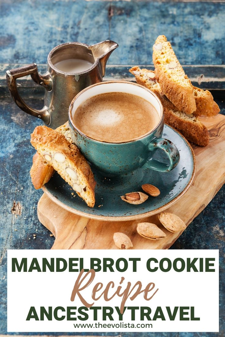 Mandelbrot Cookies Recipe & Ancestry Travel